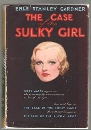 The Case of the Sulky Girl: Gardner, Erle Stanley