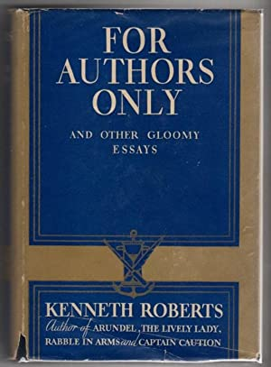 For Authors Only and Other Gloomy Essays: Roberts, Kenneth