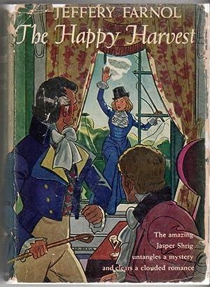 The Happy Harvest: Farnol, Jeffery