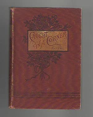 Caught in a Corner or A Terrible Adventure: Waters, G. W.