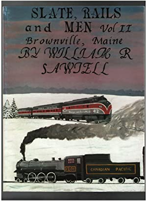 Slate, Rails and Men Vol. II: Sawtell, William R.