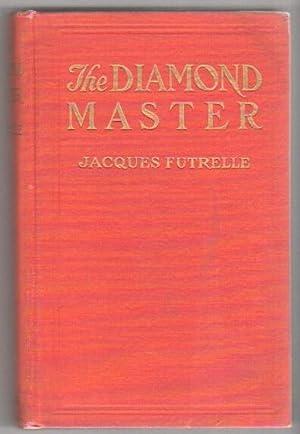 The Diamond Master: Futrelle, Jacques