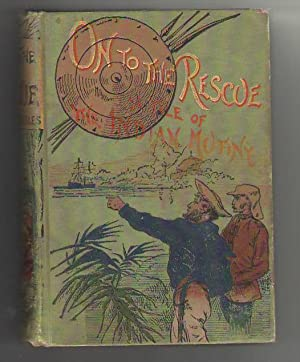 On to the Rescue: A Tale of the Indian Mutiny: Stables, Gordon