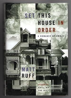Set This House in Order: A Romance: Ruff, Matt