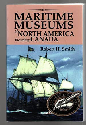Maritime Museums of North America Including Canada: Smith, Robert H.