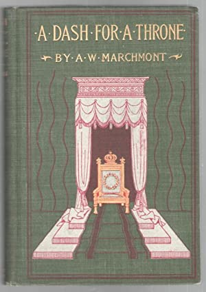 A Dash for the Throne: Marchmont, A. W.