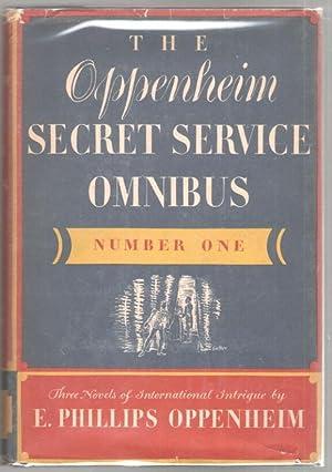 The Oppenheim Secret Service Omnibus: Number One: Oppenheim, E. Phillips