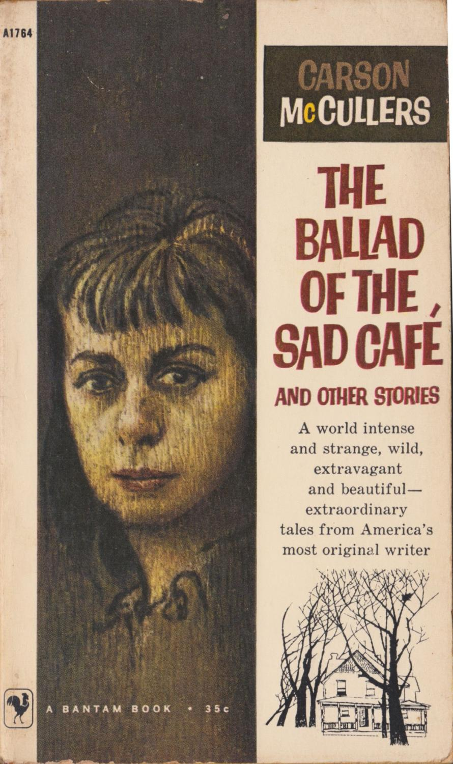 The Novels and Stories of Carson McCullers The Ballad of the Sad Cafe