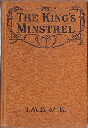 The King's Minstrel, a Story of Norman England: I.M.B. of K.