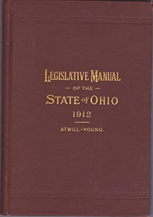 Legislative Manual of the State of Ohio 1912: Atwill, Floyd; Young, Harry R.
