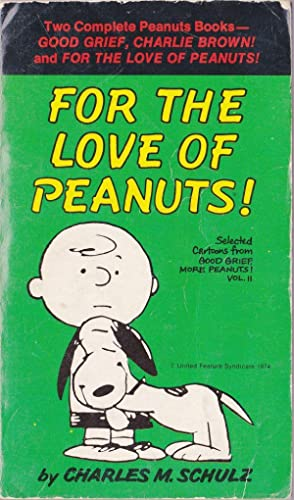 Good Grief, Charlie Brown / For the: Schulz, Charles M.