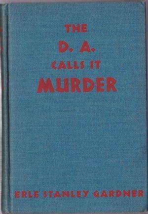 The D. A. Calls It Murder: Gardner, Erle Stanley