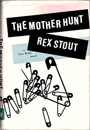 The Mother Hunt: Stout, Rex