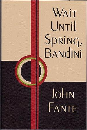 Wait until Spring, Bandini: Fante, John