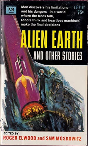 Alien Earth and Other Stories: Elwood, Roger; Moskowitz,