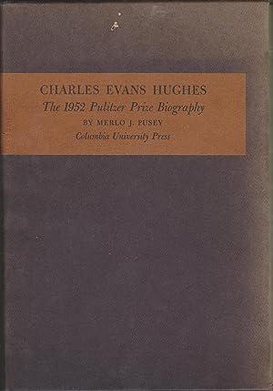 Charles Evans Hughes in Two Volumes: Pusey, Merlo J.