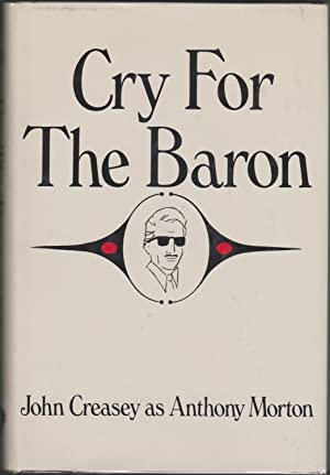 Cry For the Baron: Creasey, John; Morton, Anthony