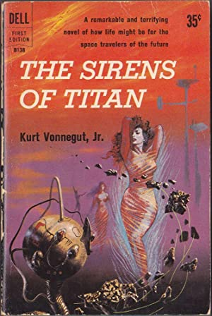 The Sirens of Titan: Vonnegut, Kurt, Jr.
