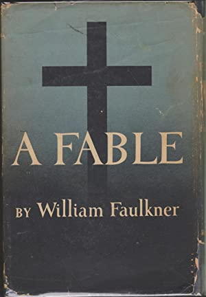 A Fable: Faulkner, William