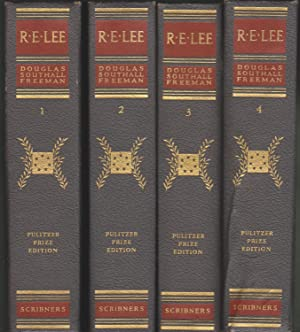 R. E. Lee: A Biography (Complete Four-Volume Pulitzer Prize Edition): Freeman, Douglas Southall