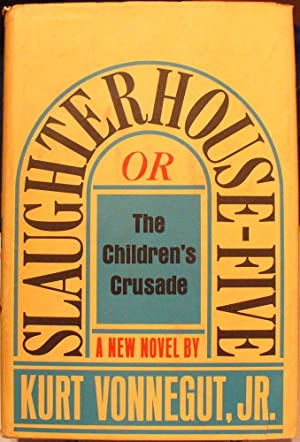 Slaughterhouse-Five or The Children's Crusade: Vonnegut, Kurt, Jr.