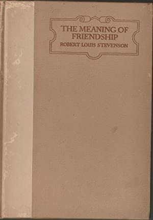 The Meaning of Friendship: Stevenson, Robert Louis