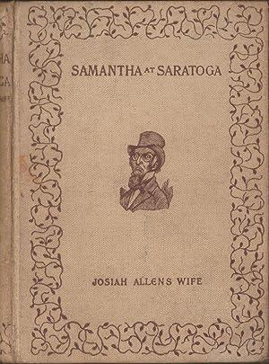 Samantha at Saratoga or, Racin' After Fashion: Holley, Marietta; Josiah Allen's Wife