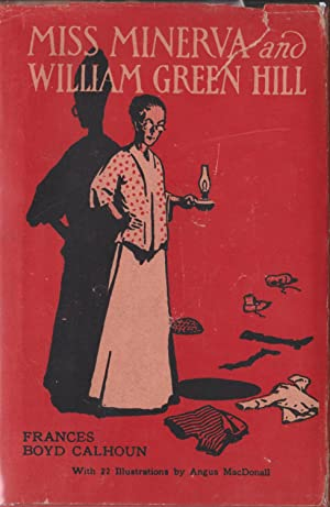 Miss Minerva and William Green Hill: Calhoun, Frances Boyd