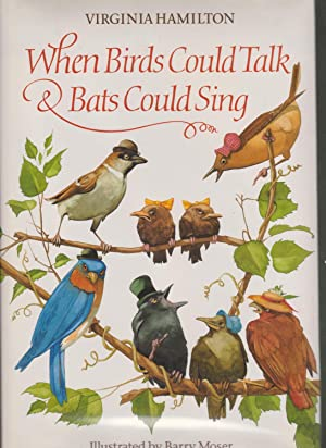 When Birds Could Talk & Bats Could Sing: The Adventures of Bruh Sparrow, Sis Wren and Their ...