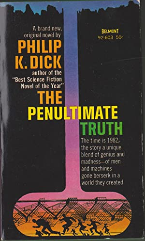 The Penultimate Truth: Dick, Philip K.