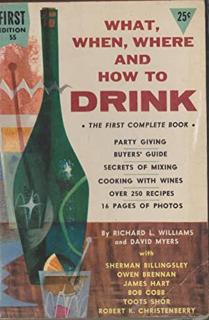 What, When, Where and How To Drink: Williams, Richard L.; Myers, David