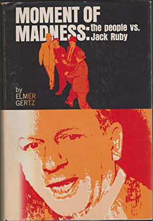 Moment of Madness: the People vs. Jack Ruby: Gertz, Elmer