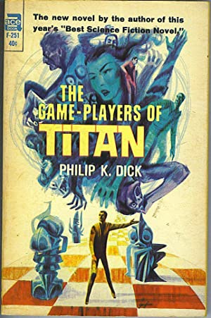 The Game-Players of Titan: Dick, Philip K.
