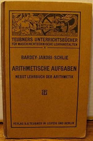 Arithmetische Aufgaben Nebst Lehrbuch Der Arithmetik: Bardey, Ernst