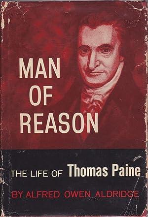 Man of Reason the Life of Thomas Paine: Aldridge, Alfred Owen