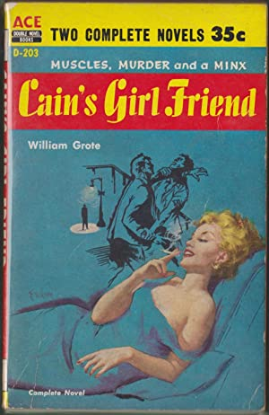 Cain's Girl Friend / Uneasy Lies the Head: Grote, William; Rohde, William L.