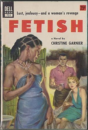 Fetish: Garnier, Christine