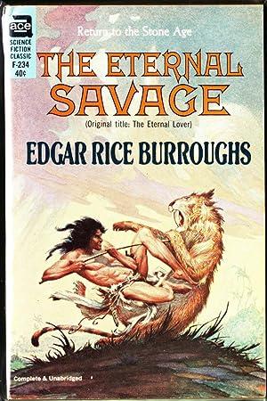 The Eternal Savage: Burroughs, Edgar Rice