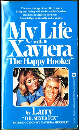 "My Life With Xaviera ""The Happy Hooker"": Larry ""The Silver"