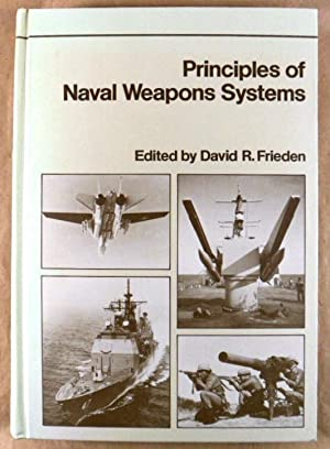 Principles of Naval Weapons Systems: David R. Frieden,