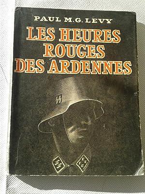 Les heures rouges des Ardennes: Paul M. G.