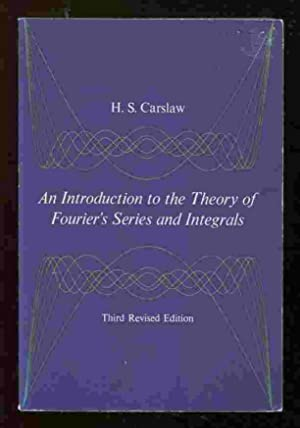 Introduction to the Theory of Fourier's Series: Carslaw, H. S.
