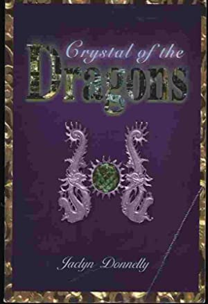 Crystal of the Dragons: Donnelly, Jaclyn