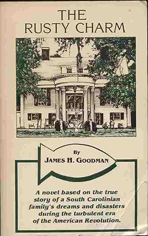 The Rusty Charm: Goodman, James H.