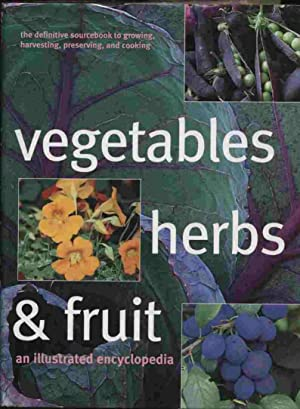 Vegetables, Herbs, and Fruit - An Illustrated: Flowerdew, Bob &