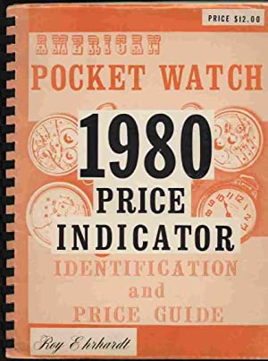 American Pocket Watch Identification and Price Guide: Ehrhardt, Roy