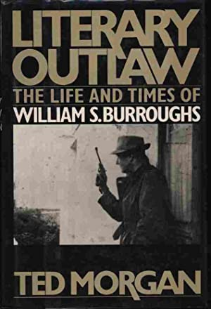 Literary Outlaw - The Life and Times: Morgan, Ted