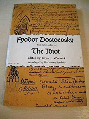 The Notebooks for The Idiot: Dostoevsky, & Edward