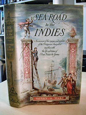 Sea Road to the Indies. An Account: Hart, Henry H.