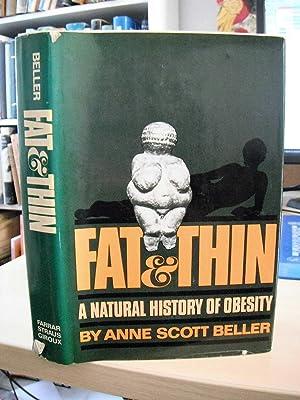 Fat & Thin. A Natural History of: Beller, Anne Scott